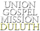 Union Gospel Mission Duluth a Northland Charitable Cause of Duluth Minnesota Share Advantage Credit Union